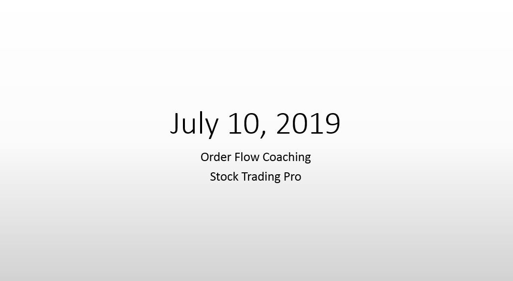 order flow coaching call july 10 2019