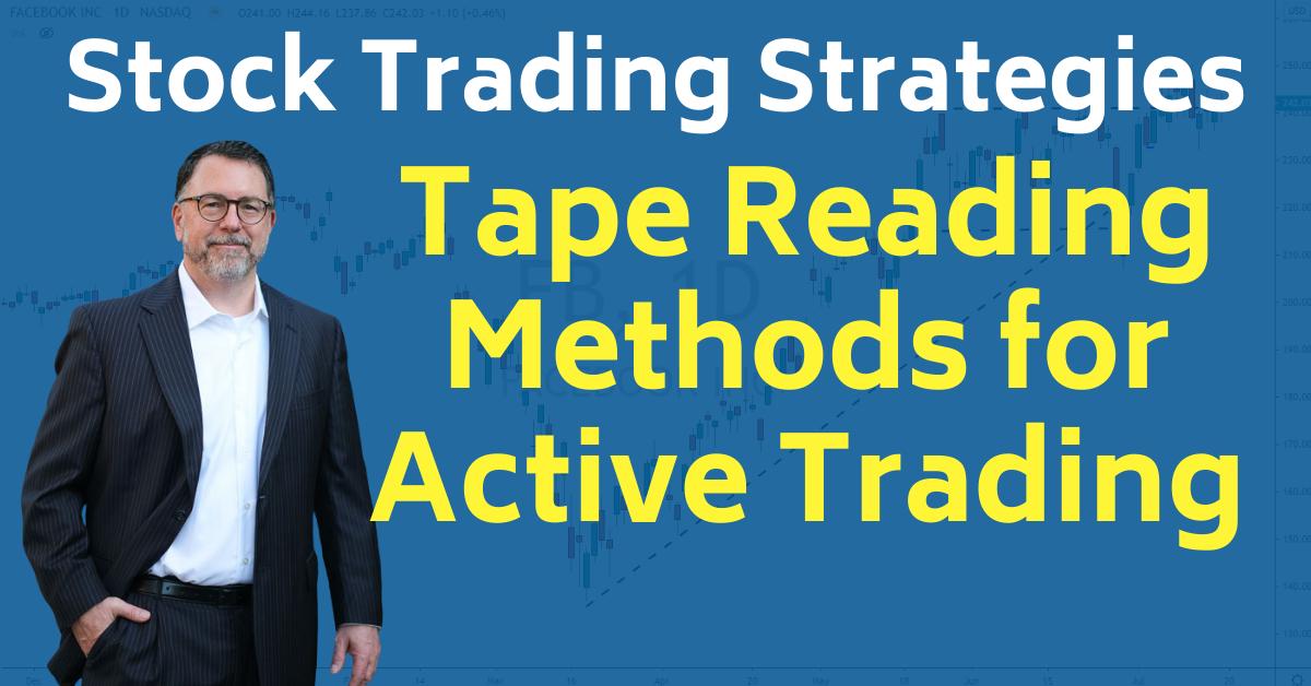 Tape Reading Methods Day Trading Swing Trading