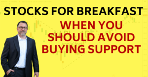 Stocks for Breakfast Buying Support