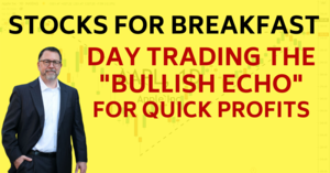 Stocks for Breakfast Day Trading Bullish Echo 1-15-21