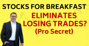Stocks for Breakfast Eliminates Losing Trades 1-7-21