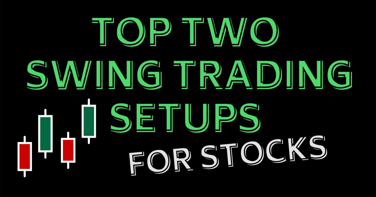 Best Swing Trading Setups for Stocks