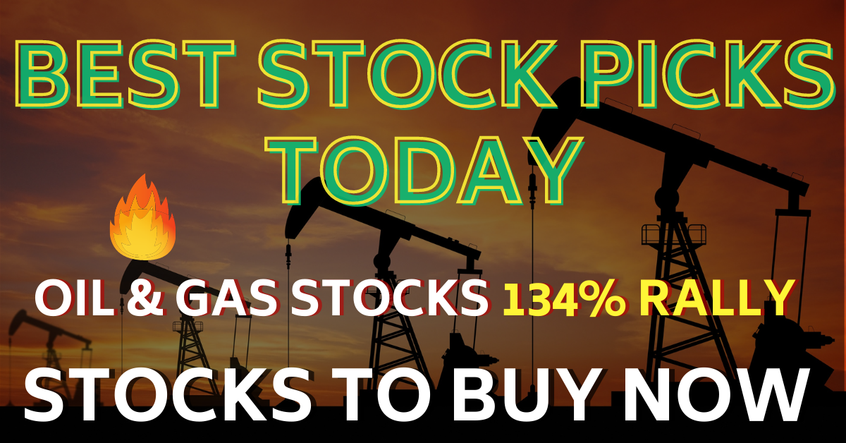 Oil and Gas Stocks Best Stock Picks Today 3-5-21