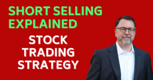 Short Selling Explained Trading Strategy