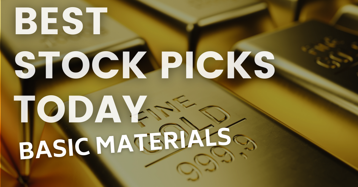 BASIC MATERIALS BEST STOCK PICKS TODAY 4-16-21